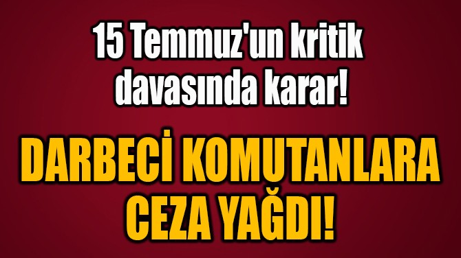 DARBECİ KOMUTANLARA  CEZA YAĞDI!