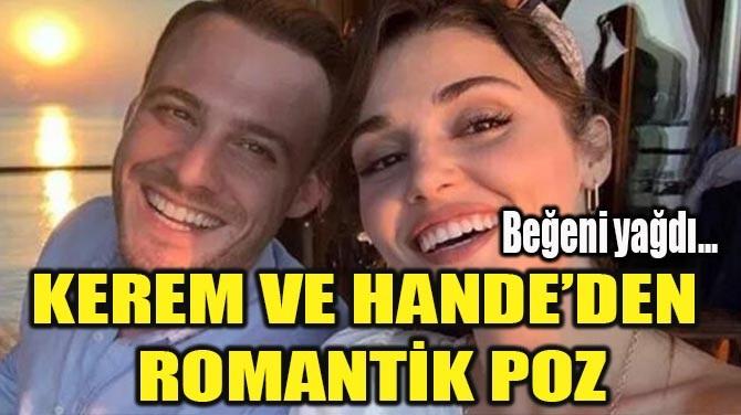 KEREM VE HANDE'DEN  ROMANTİK POZ