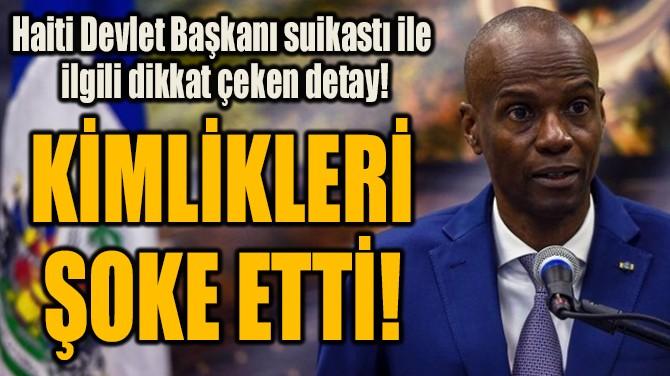 KİMLİKLERİ  ŞOKE ETTİ!