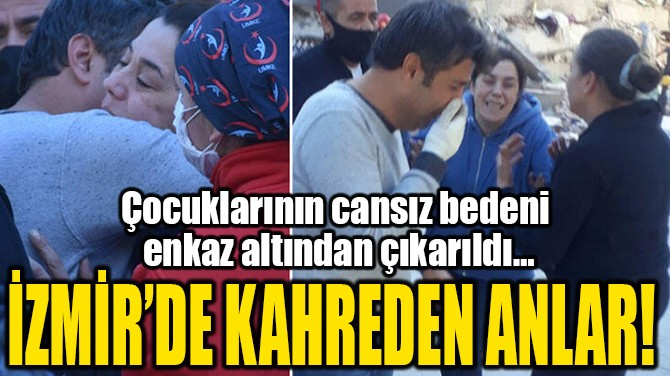 İZMİR'DE KAHREDEN ANLAR!