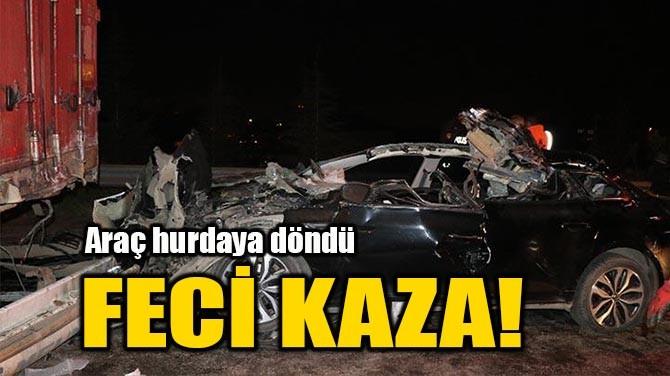FECİ KAZA!
