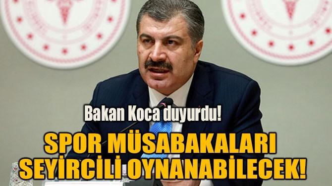 SPOR MÜSABAKALARI SEYİRCİLİ OYNANABİLECEK!