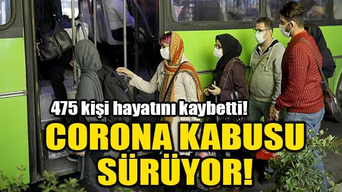 CORONA KABUSU SÜRÜYOR!