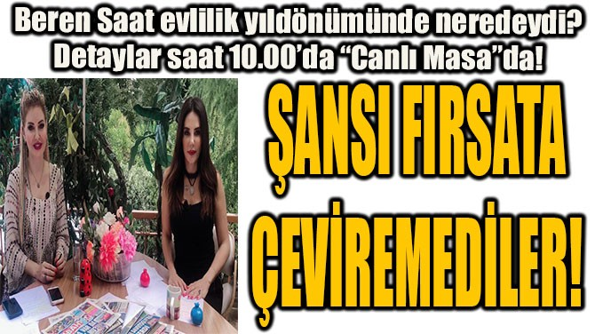 ŞANSI FIRSATA ÇEVİREMEDİLER!