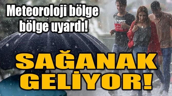 METEOROLOJİ BÖLGE  BÖLGE UYARDI!
