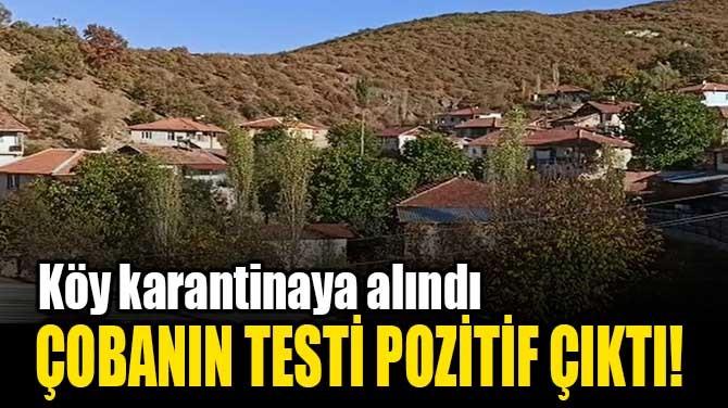 ÇOBANIN TESTİ POZİTİF ÇIKTI!