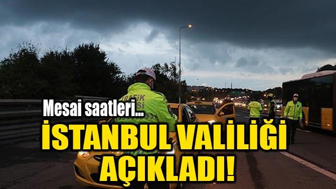 İSTANBUL VALİLİĞİ  AÇIKLADI!