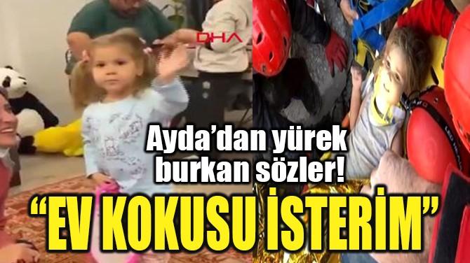 """""""EV KOKUSU İSTERİM"""""""