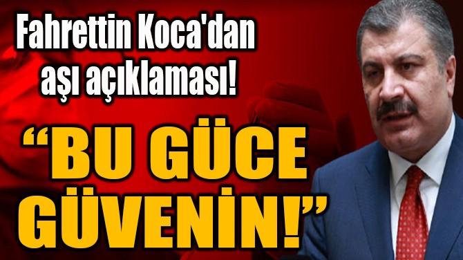 """""""BU GÜCE  GÜVENİN!"""""""
