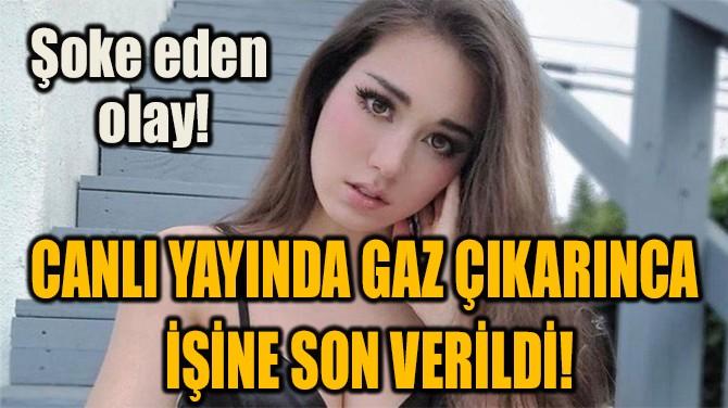 CANLI YAYINDA GAZ ÇIKARINCA  İŞİNE SON VERİLDİ!