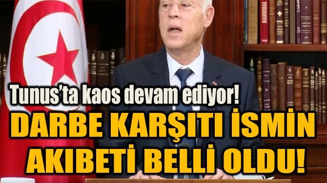 DARBE KARŞITI İSMİN  AKIBETİ BELLİ OLDU!