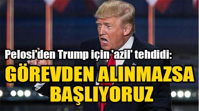 GÖREVDEN ALINMAZSA  BAŞLIYORUZ