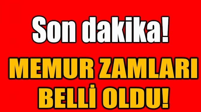SON DAKİKA! MEMUR ZAMLARI BELLİ OLDU!