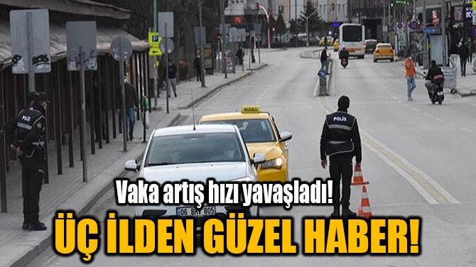 ÜÇ İLDEN GÜZEL HABER!