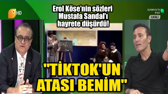 """TİKTOK'UN ATASI BENİM"""