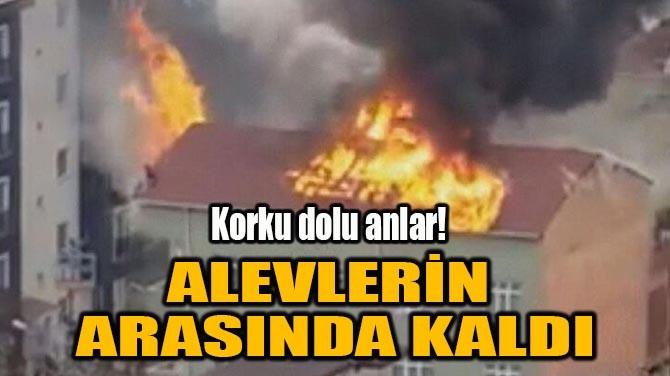 ALEVLERİN ARASINDA KALDI
