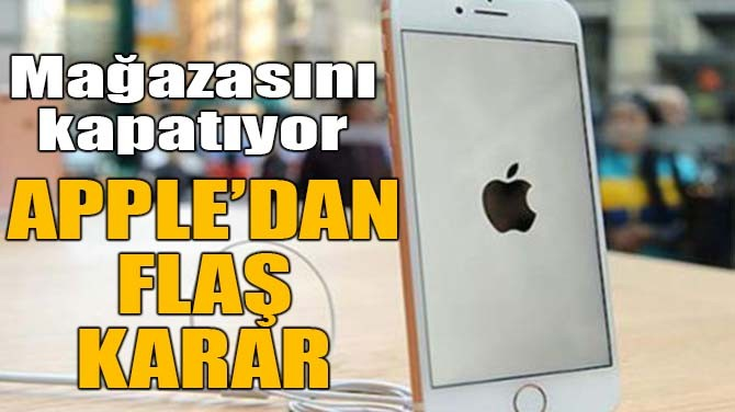 APPLE'DAN FLAŞ KARAR