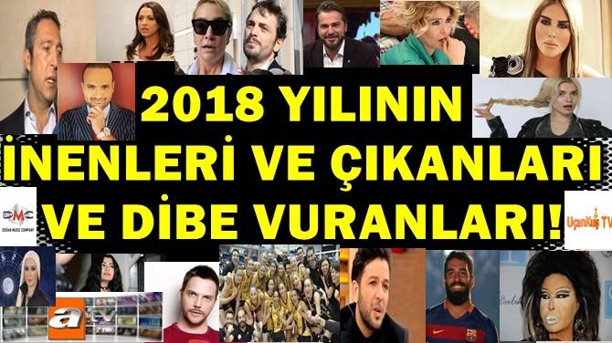 2018 YILININ İNENLERİ VE ÇIKANLARI VE DİBE VURANLARI!