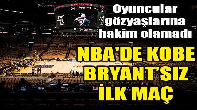 NBA'DE KOBE BRYANT'SIZ İLK MAÇ