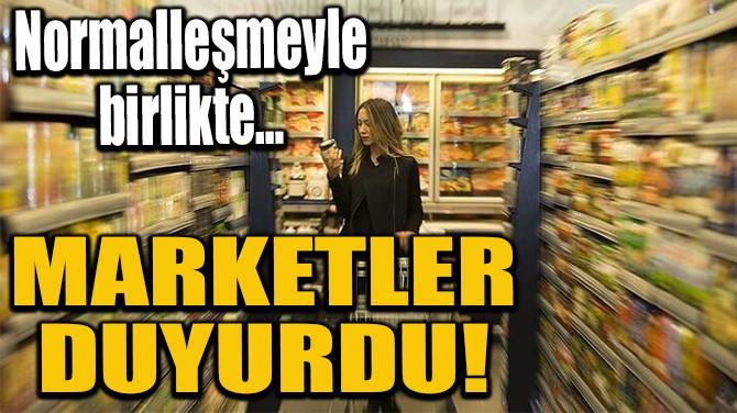MARKETLER DUYURDU!