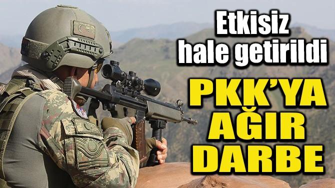 PKK'YA AĞIR DARBE