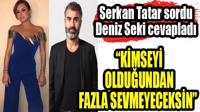"""""""KİMSEYİ OLDUĞUNDAN FAZLA SEVMEYECEKSİN"""""""