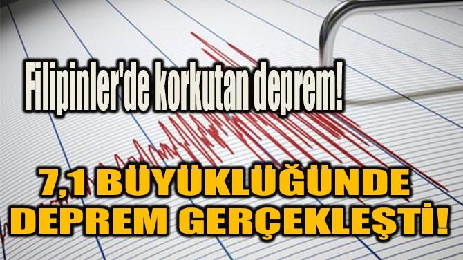 FİLİPİNLER'DE 7,1 BÜYÜKLÜĞÜNDE DEPREM GERÇEKLEŞTİ!