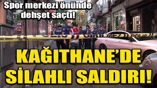 KAĞITHANE'DE SİLAHLI SALDIRI! 1'İ ÇOCUK 3 YARALI
