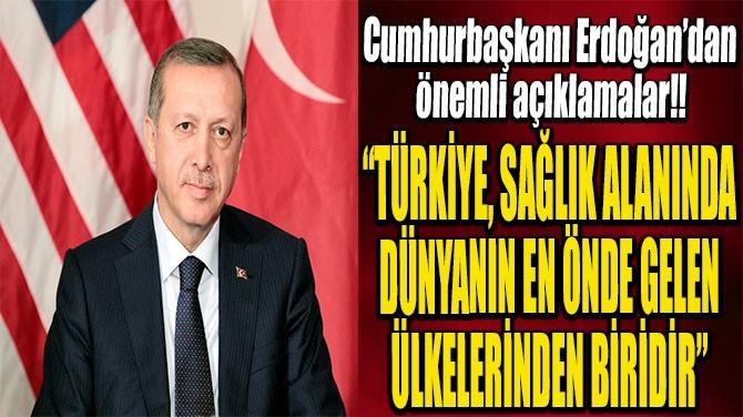 CUMHURBAŞKANI ERDOĞAN'DAN ÖNEMLİ AÇIKLAMALAR!!!