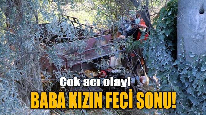 BURDUR'DA BABA KIZIN FECİ SONU!