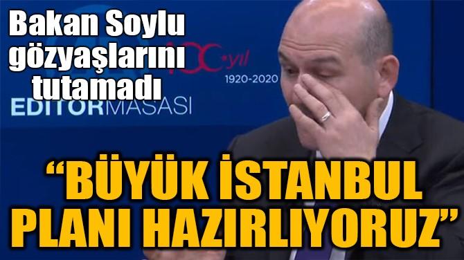 """""""BÜYÜK İSTANBUL PLANI HAZIRLIYORUZ"""""""