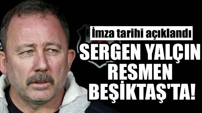 SERGEN YALÇIN RESMEN BEŞİKTAŞ'TA!
