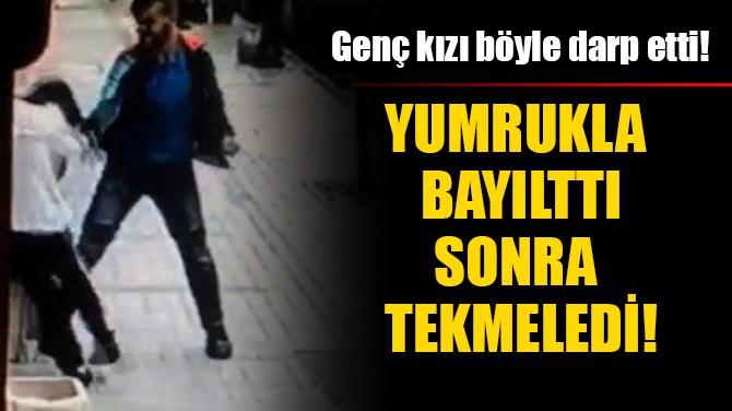 ÖNCE BAYILTTI SONRA TEKMELEDİ!