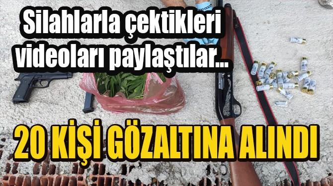 SİLAHLARLA ÇEKTİKLERİ VİDEOLARI PAYLAŞTILAR!