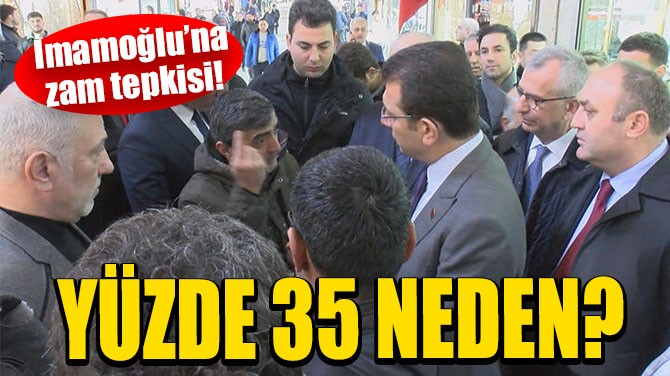 İMAMOĞLU'NA ULAŞIM ZAMMI TEPKİSİ: YÜZDE 35 NEDEN!