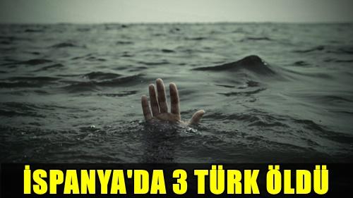 FLAŞ! İSPANYA'NIN MALAGA KENTİNDE 3 TÜRK BOĞULARAK ÖLDÜ!