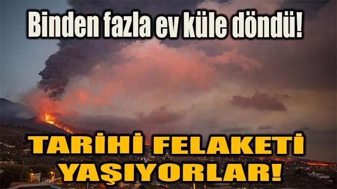 TARİHİ FELAKETİ YAŞIYORLAR!