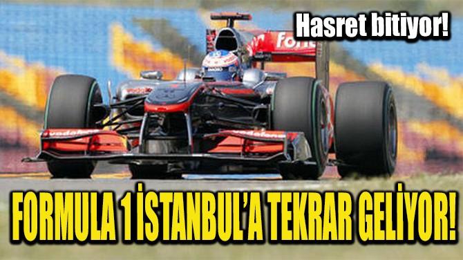 FORMULA 1 İSTANBUL'A TEKRAR GELİYOR!
