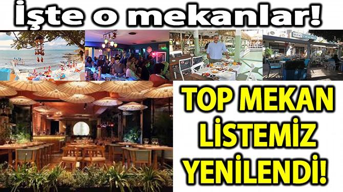 TOP MEKAN LİSTEMİZ YENİLENDİ!