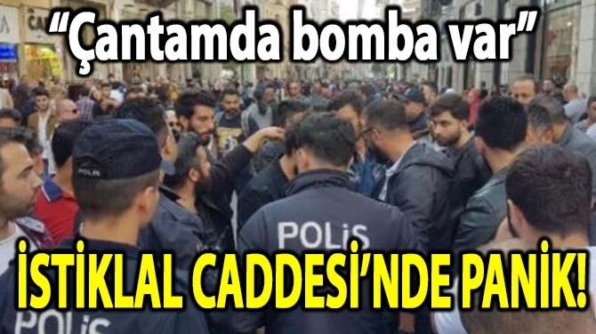 İSTİKLAL CADDESİ'NDE PANİK!