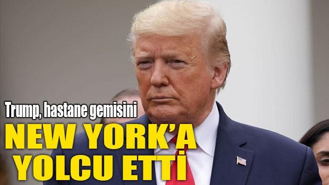 HASTANE GEMİSİNİ  NEW YORK'A YOLCU ETTİ