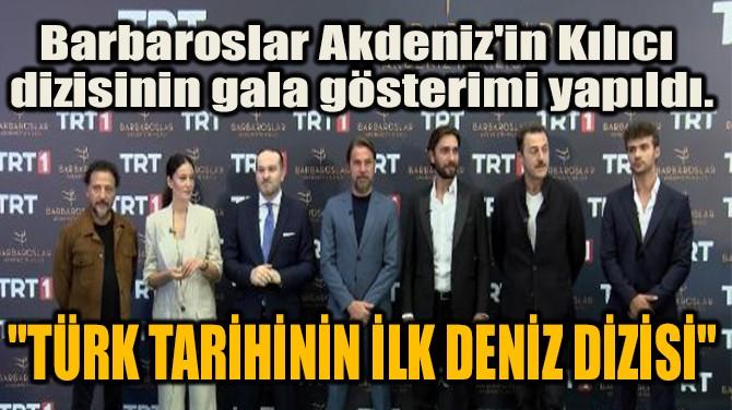 """""""TÜRK DİZİ TARİHİNİN İLK DENİZ DİZİSİ"""""""