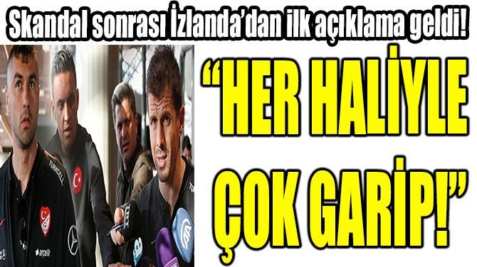 """""""HER HALİYLE  ÇOK GARİP!"""""""