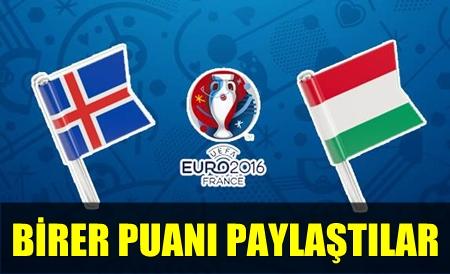 EURO 2016 F GRUBU KARŞILAŞMASINDA İZLANDA VE MACARİSTAN YENİŞEMEDİLER!.. İŞTE DETAYLAR!..