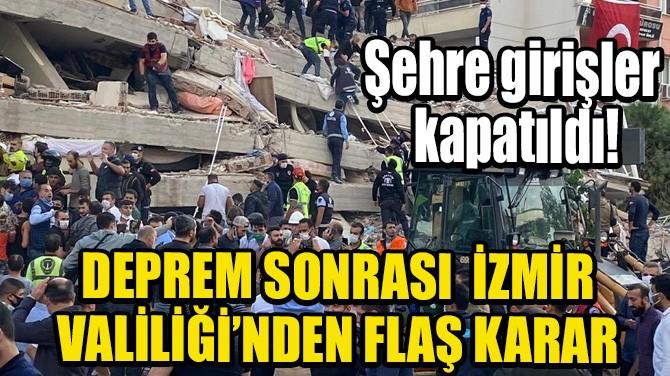 SON DAKİKA! İZMİR'E GİRİŞLER KAPATILDI