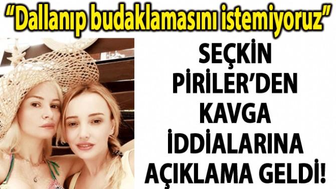 SEÇKİN PİRİLER'DEN KAVGA İDDİLARINA AÇIKLAMA GELDİ!