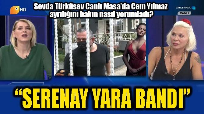 """""""SERENAY YARA BANDI"""""""