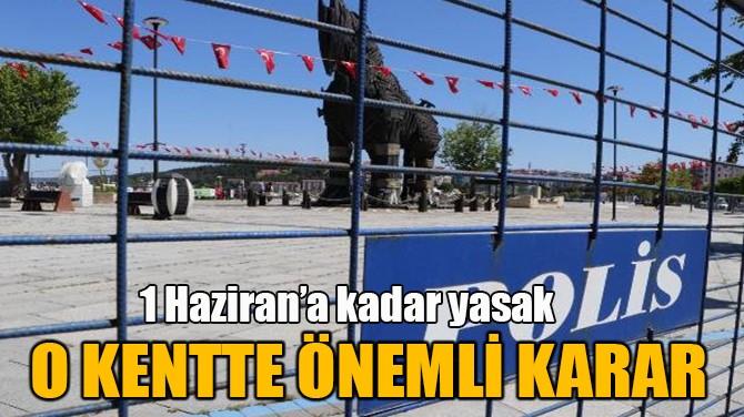 O KENTTE ÖNEMLİ KARAR!