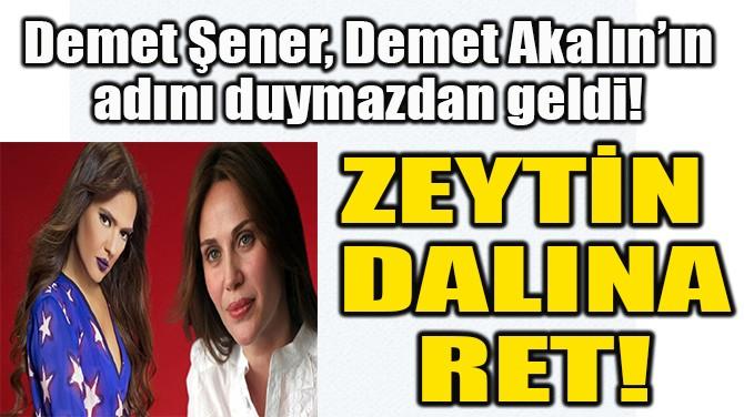 DEMET ŞENER, DEMET AKALIN'IN ADINI DUYMAZDAN GELDİ!