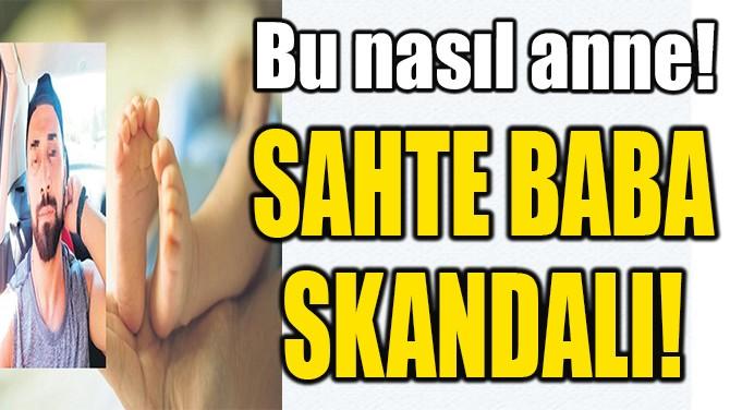 İSTANBUL'DA SAHTE BABA SKANDALI!